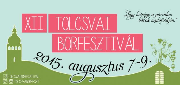 XII. Tolcsvai Borfesztivál 2015. aug. 7-9